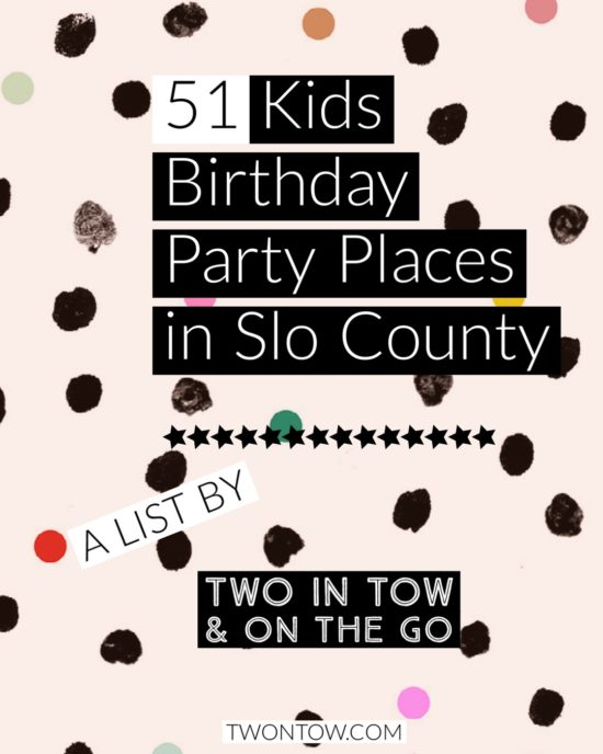 51 Kids Birthday Party Places In San Luis Obispo County