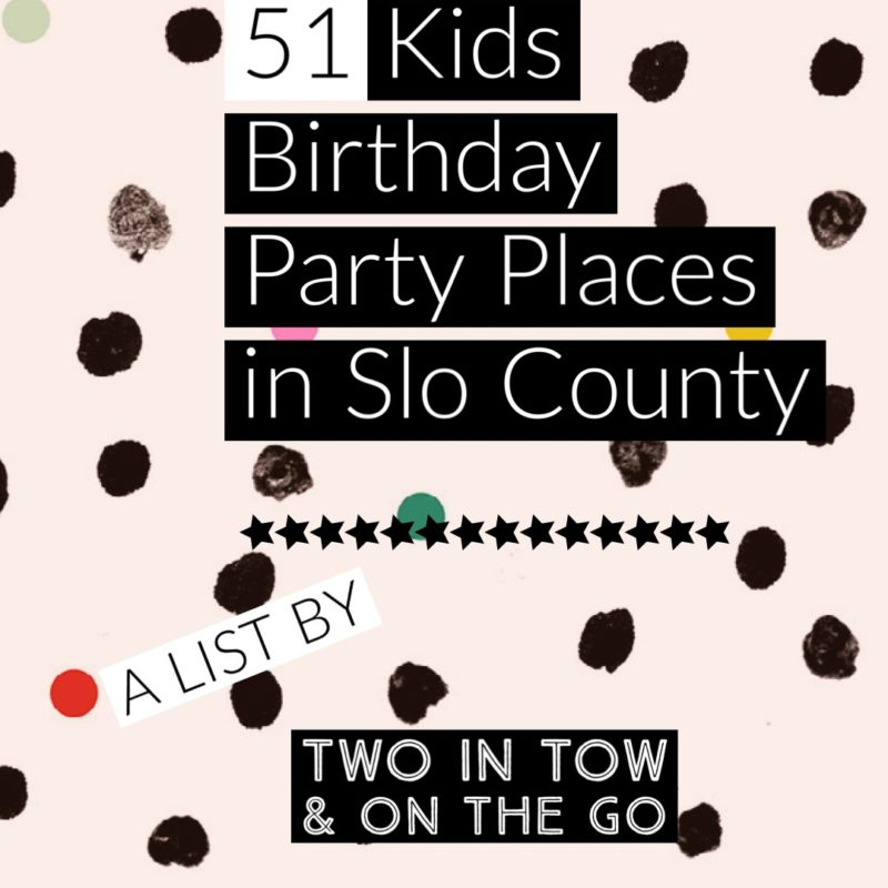 51 Kids Birthday Party Places in San Luis Obispo County_Cover